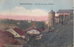 Neufchâteau - La Tour Du Vieux Château (colorisée, Animée, Phototypie Desaix, 1928) - Neufchâteau