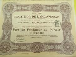Mines D'Or De L'Andavakoëra/S.A./Part De Fondateur  Au Porteur/Madagascar/Paris/1911    ACT149 - Africa