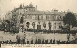 BORDEAUX LE PRESIDENT DE LA REPUBLIQUE 19 SEPTEMBRE 1913 CORTEGE PRESIDENTIEL PLACE DE TOURNY - Bordeaux