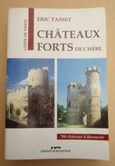 Dauphiné-Isère (38) - Eric Tasset - Châteaux Forts De L'Isère - Guide De Visite 700 Châteaux à Découvrir - Dédicace 2005 - Alpes - Pays-de-Savoie