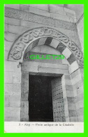 ALEP, SYRIE - PORTE ANTIQUE DE LA CITADELLE - LIB. AL-MAAREF, KNEIDER & CASTOUN - - Syrie