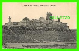ALEP, SYRIE - CHEIKH ABON-BEKER, FLANC  - AL-MAAREF, KNEIDER & CASTOUN - - Syrie