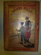 19??  BRAVE FILLE , Par Fernand Calmettes--  Illustré Par L'auteur (A Ma Compagne De Luttes Et De Labeur, A Ma Femme ) - Livres, BD, Revues
