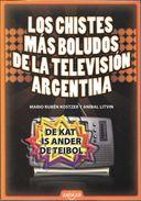 LOS CHISTES MAS BOLUDOS DE LA TELEVISION ARGENTINA LIBRO AUTORES MARIO RUBEN KOSTZER Y ANIBAL LITVIN TUCUMAN PRIMERA EDI - Humor