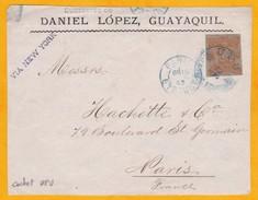 1893 - Devant De Lettre De Guayaquil, Equateur Vers Paris Via New York, USA - Obl UPU - Cad Arrivée - Ecuador