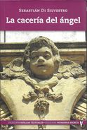 LA CACERIA DEL ANGEL LIBRO AUTOR SEBASTIAN DI SILVESTRO COLECCION HUELLAS TEXTUALES EDICIONES PATAGONIA ESCRITA DEDICADO - Fantasy