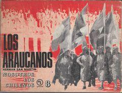LOS ARAUCANOS LIBRO AUTOR HERNAN SAN MARTIN SERIE NOSOTROS LOS CHILENOS NRO. 8 AÑO 1972 EMPRESA EDITORA NACIONAL QUIMANT - Cultural