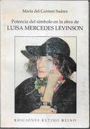 POTENCIA DEL SIMBOLO EN LA OBRA DE LUISA MERCEDES LEVINSON DEDICADO Y AUTOGRAFIADO POR LA AUTORA MARIA DEL CARMEN SUAREZ - Fantasy