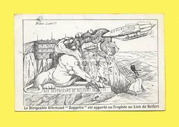 """CPA Voy.1913 LE DIRIGEABLE ALLEMAND """" ZEPPELIN """" EST APPORTE EN TROPHEE AU LION DE BELFORT PATRIOTISME CARICATURE GUERRE - Belfort – Le Lion"""