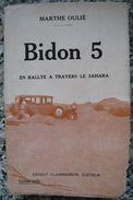 OULIE Marthe : Bidon 5 En Rallye à Travers Le Sahara. Récit 1935. Auto / Voiturer - Viaggi