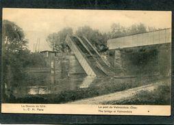 CPA - La Guerre De 1914 - Le Pont De VALMONDOIS - Guerre 1914-18
