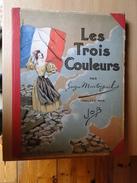 Les Trois Couleurs Par  Georges Montorgueil  , Imagées Par Job - Livres, BD, Revues