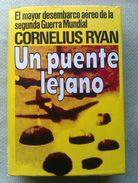 Libro: Un Puente Lejano. Cornelius Ryan. 1975. España - Books