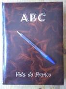 LIBRO LA VIDA DE FRANCO COMPLETO.ABC COLECCION COMPLETA ENCUADERNADA CON UN TOTAL DE 827 PAGINAS PROFUSAMENTE ILUSTRADAS - Biografieën