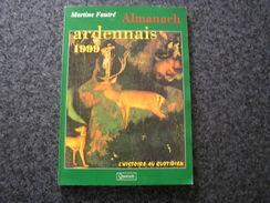 ALMANACH ARDENNAIS 1999 Régionalisme Ardenne Vielsam Anlier Martelange Lesse Bouillon Tabac Semois Ardoisières - Culture