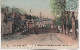 ROUTE DE SAINT GERMAIN  LA MAISON DU DIRECTEUR DES EAUX DE MARLY - St. Germain En Laye