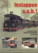 INSTAPPEN A.U.B. ! - 100 Jaar Buurtspoorwegen In Belgie - Culture