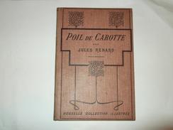 (n°52) Livre  POIL DE CAROTTE Par Jules Renard Illustrations  De POULBOT CALMANN LEVY éditeur - Poulbot, F.