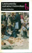 Buch: U. Schlenther: Lateinamerika Und Seine Ureinwohner. Kultur Und Lebensweise Der Indianer. 1980 - Bücher, Zeitschriften, Comics