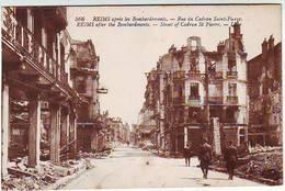 51. REIMS . GUERRE 1914.1918 . APRES LES BOMBARDEMENTS . RUE DU CADRAN SAINT PIERRE - Reims