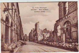 51. REIMS . GUERRE 1914.1918 . VILLE HEROIQUE . RUE COLBERT - Reims