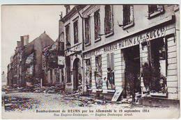 51. REIMS . GUERRE 1914.1918 . BOMBARDEMENTS DE REIMS SEPTEMBRE 1914 . RUE EUGENE DESTEUQUE - Reims