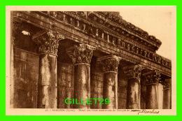 BAALBEK, SYRIE - DÉTAIL DES FRISES EXTÉRIEURES DU TEMPLE DE JUPITER - PALMYRA HOTEL - COLLECTION ORIENT-MONUMENTS - - Syrie