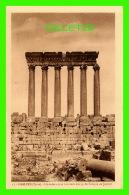 BAALBEK, SYRIE - LES 6 DERNIÈRES COLONNES DES 54 TEMPLE JUPITER - PALMYRA HOTEL - COLLECTION ORIENT-MONUMENTS - - Syrie