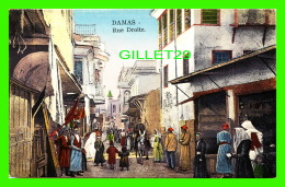 DAMAS, SYRIE - RUE DROITE - ANIMÉE - BUSINESS LIFE & COSTUMES OF SYRIA - - Syrie