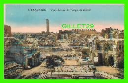 BAALBECK, LIBAN - VUE GÉNÉRALE DU TEMPLE DE JUPITER - L. FÉRID, LIBRAIRIE STAMBOUL - - Liban