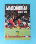 MACEDONIIA : SCOTLAND - 2014. FIFA WORLD CUP Qual. Football Soccer Match Programme * Soccer Fussball Programm Programma - Eintrittskarten