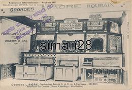 ROUBAIX - EXPOSITION INTERNATIONALE ROUBAIX 1911 - GEORGES LIAGRE - CONSTRUCTEUR BREVETE S G D G 8 RUE NEAVE FOURNEAUX D - Roubaix