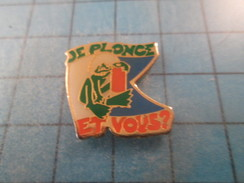 Pin1717 Pin's Pins / THEME SPORTS : PLONGEE SOUS-MARINE GRENOUILLE JE PLONGE ET VOUS ? ; Rare Et De Belle Qualité !!! - Diving
