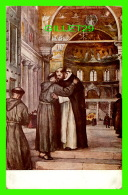 RELIGIONS - VITA DI S. FRANCESCO - LA VIE DE SAINT-FRANÇOIS - L'INCONTRO CON S. DOMENICO - RÉUNION AVEC S. DOMENICO - - Saints