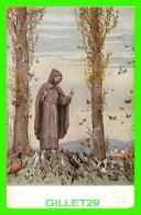 RELIGIONS - VITA DI S. FRANCESCO - LA VIE DE SAINT-FRANÇOIS - IL DISCORSO AGLI UCCELLI - DISCOURS AUX OISEAUX - - Saints