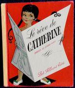 Jeanne Hives - Le Rêve De Catherine  - Les Albums Roses - ( 1960 ) . - Bücher, Zeitschriften, Comics