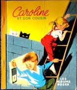 Pierre Probst -  Caroline Et Son Cousin - Les Albums Roses - Hachette - ( 1966 ) . - Books, Magazines, Comics