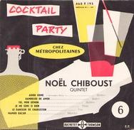 45 TOURS NOEL CHIBOUST DUCRETET 460 V 195 COCTAIL PARTY CHEZ LES METROPOLITAINES - Instrumental