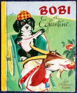 Pierre Probst -  BOBI Et Églantine - Les Albums Roses - Hachette - ( 1962 ) . - Books, Magazines, Comics