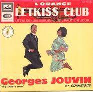45 TOURS GEORGES JOUVIN ET DOMINIQUE EMI EGF 778 L ORANGE / S IL FAUT UN JOUR / LET KISS CLUB / LETKISS - Instrumental
