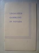LEGALIZED GAMBLING IN NEVADA. ITS HISTORY, ECONOMICS, AND CONTROL - A. L. HIGGINBOTHAM - USA, 1970. CASINO LAS VEGAS - Books, Magazines, Comics