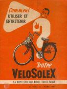 Comment Utiliser Et Entretenir Votre Vélosolex - La Bicyclette Qui Roule Toute Seule - N° 707bis G - Mars 1957 - Moto