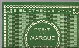 Catalogue DMC Point De Marque 4ème Série - Pizzi, Merletti E Tessuti