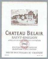 """Etiquette Vin  Chateau  Belair   Saint  Emilion 1962 Edouard  Dubois-Challon  Propriétaire """"réserve Nicolas"""" - Bordeaux"""