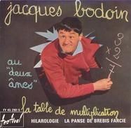 45 TOURS JACQUES BODOIN FESTIVAL FY 45 2161 HILAROLOGIE / LA PANSE DE BREBIS FARCIE / LA TABLE DE MULTIPLICATION - Humour, Cabaret