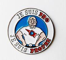Pin's Monsieur PropreJe Suis Pro Je Suis Propre - 39R - Pin's