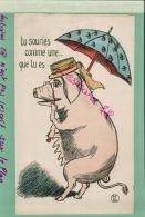 ILLUSTRATEURS  FANTAISIES   Illustrateur AF 26  COCHON ANIMAUX HUMANISES Tu Souries Comme  Une   Juil 2017 55 - 1900-1949