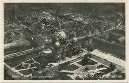 Berlin - Mitte - Dom Und Lustgarten - Foto-AK - Hana-Luftbild 30er Jahre - Charlottenburg