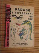 Rare MINI-BIBLIOTHEQUE Rare MINI-RECIT SPIROU Années 50/60/70 N°33 DADADO L'HIPPOCAMPE QUI FUME Par ALFRED GERARD  , Mon - Spirou Magazine