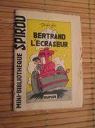 Rare MINI-BIBLIOTHEQUE Rare MINI-RECIT SPIROU Années 50/60/70 N° 4 BERTRAND L'ECRASEUR Par JEAN LUC.  , Monté Mais Pas P - Spirou Magazine